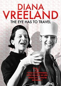 Fashion Flick: Diana Vreeland The Eye Has to Travel