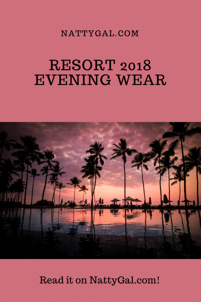 Resort 2018 | Resort Evening Wear | Resort Clothes | Vacation Outfits
