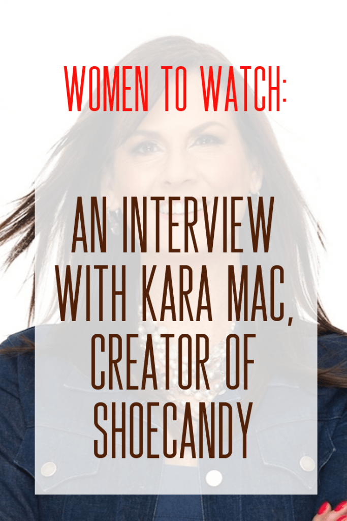 ShoeCandy by Kara Mac | Women to Watch
