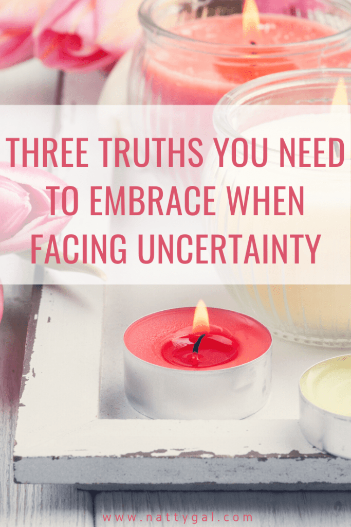 Facing uncertainty? Embracing these three truths will help you remain positive and calm during the most tumultuous of times.