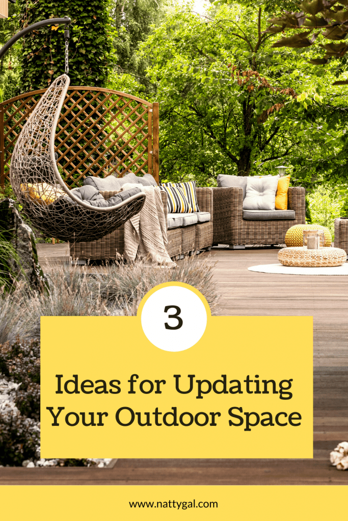 3 Ideas for Updating Your Outdoor Space
